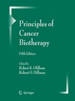 Oldham, Robert K. - Principles of Cancer Biotherapy, ebook