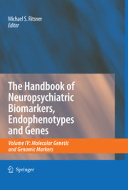 The Handbook of Neuropsychiatric Biomarkers, Endophenotypes and Genes