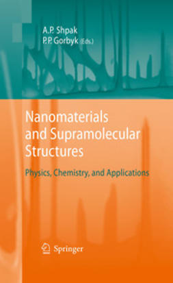 Shpak, Anatoliy Petrovych - Nanomaterials and Supramolecular Structures, ebook