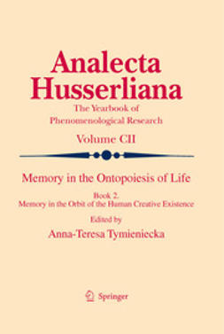 Tymieniecka, A-T. - Memory in the Ontopoesis of Life, e-bok