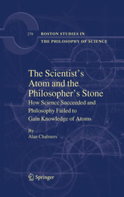 Chalmers, Alan - The Scientist's Atom and the Philosopher's Stone, ebook