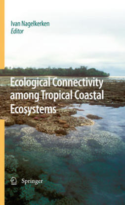 Nagelkerken, Ivan - Ecological Connectivity among Tropical Coastal Ecosystems, ebook