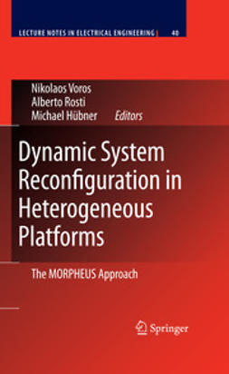 Voros, Nikolaos S. - Dynamic System Reconfiguration in Heterogeneous Platforms, ebook