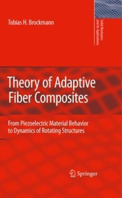 Brockmann, T. H. - Theory of Adaptive Fiber Composites, ebook