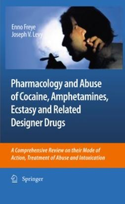 Freye, Enno - Pharmacology and Abuse of Cocaine, Amphetamines, Ecstasy and Related Designer Drugs, ebook