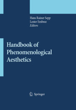 Sepp, Hans Rainer - Handbook of Phenomenological Aesthetics, ebook