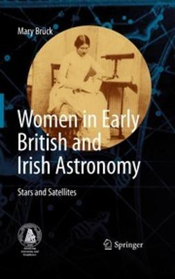 Brück, Mary - Women in Early British and Irish Astronomy, ebook