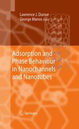 Dunne, Lawrence J. - Adsorption and Phase Behaviour in Nanochannels and Nanotubes, ebook