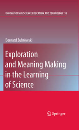Zubrowski, Bernard - Exploration and Meaning Making in the Learning of Science, ebook