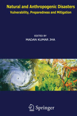 Jha, Madan Kumar - Natural and Anthropogenic Disasters, ebook