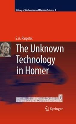 Paipetis, S. A. - The Unknown Technology in Homer, ebook