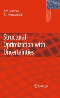Banichuk, N.V. - Structural Optimization with Uncertainties, ebook