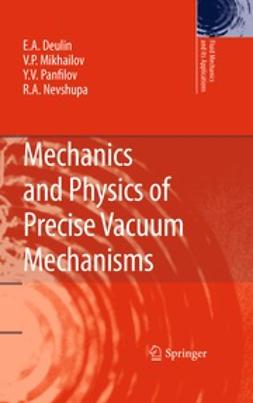 Deulin, E. A. - Mechanics and Physics of Precise Vacuum Mechanisms, ebook