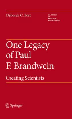 Fort, Deborah C. - One Legacy of Paul F. Brandwein, ebook