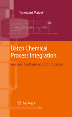 Majozi, Thokozani - Batch Chemical Process Integration, ebook