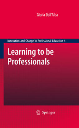 Dall'Alba, Gloria - Learning to be Professionals, ebook