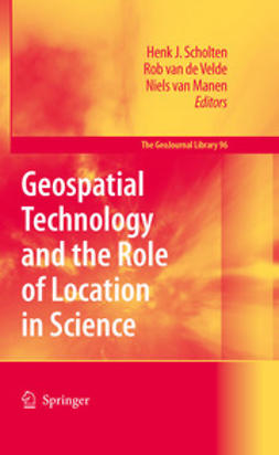 Scholten, Henk J. - Geospatial Technology and the Role of Location in Science, ebook