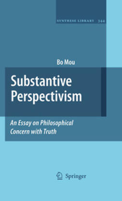 Mou, Bo - Substantive Perspectivism: An Essay on Philosophical Concern with Truth, ebook