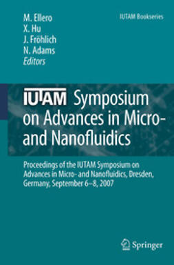 Ellero, Marco - IUTAM Symposium on Advances in Micro- and Nanofluidics, ebook