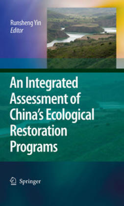 Yin, Runsheng - An Integrated Assessment of China¿s Ecological Restoration Programs, ebook