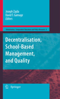 Zajda, Joseph - Decentralisation, School-Based Management, and Quality, e-kirja