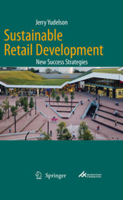 Yudelson, Jerry - Sustainable Retail Development, ebook