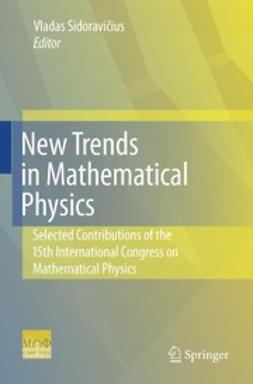 Sidoravičius, Vladas - New Trends in Mathematical Physics, ebook