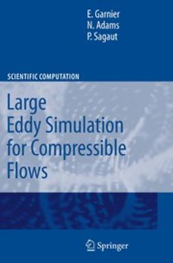 Garnier, E. - Large Eddy Simulation for Compressible Flows, ebook