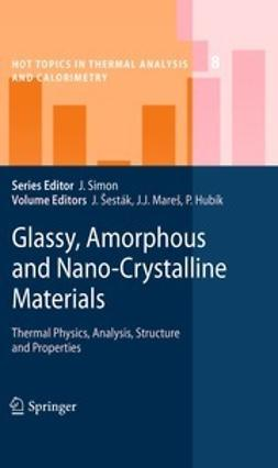 Šesták, Jaroslav - Glassy, Amorphous and Nano-Crystalline Materials, ebook