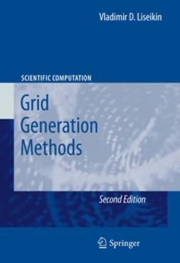 Liseikin, Vladimir D. - Grid Generation Methods, ebook