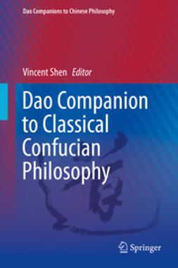 Shen, Vincent - Dao Companion to Classical Confucian Philosophy, ebook