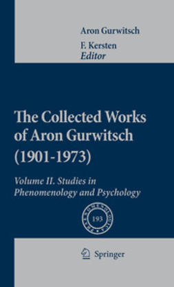 Kersten, F. - The Collected Works of Aron Gurwitsch (1901–1973), e-bok