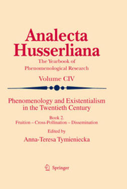 Tymieniecka, A-T. - Phenomenology and Existentialism in the Twentieth Century, ebook