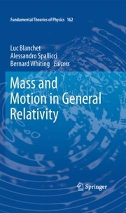 Blanchet, Luc - Mass and Motion in General Relativity, e-bok