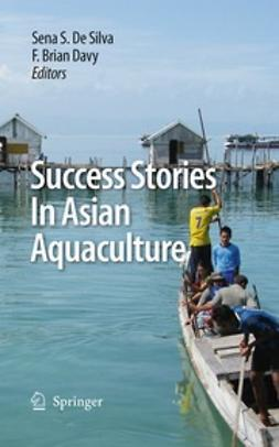 Silva, Sena S. - Success Stories in Asian Aquaculture, ebook