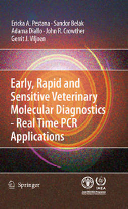Pestana, Erika - Early, rapid and sensitive veterinary molecular diagnostics - real time PCR applications, ebook