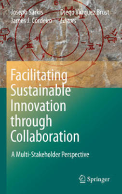 Sarkis, Joseph - Facilitating Sustainable Innovation through Collaboration, ebook