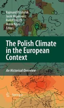 Przybylak, Rajmund - The Polish Climate in the European Context: An Historical Overview, ebook