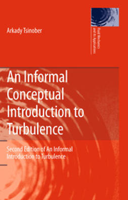 Tsinober, Arkady - An Informal Conceptual Introduction to Turbulence, ebook