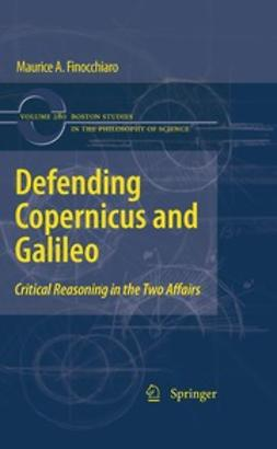 Finocchiaro, Maurice A. - Defending Copernicus and Galileo, ebook