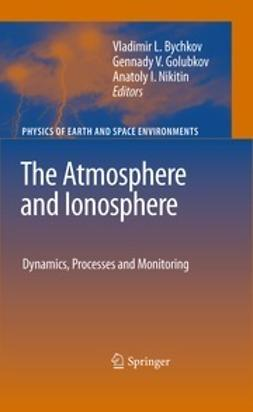 Bychkov, Vladimir - The Atmosphere and Ionosphere, ebook