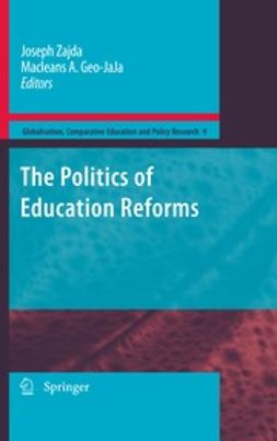 Zajda, Joseph - The Politics of Education Reforms, ebook