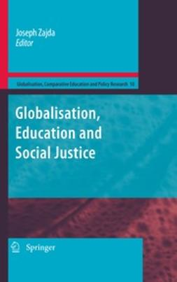Zajda, Joseph - Globalization, Education and Social Justice, ebook