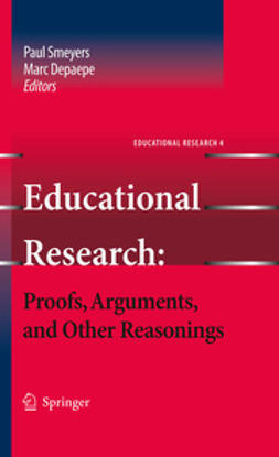 Smeyers, Paul - Educational Research: Proofs, Arguments, and Other Reasonings, ebook