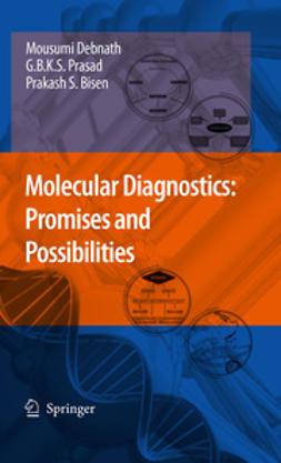 Debnath, Mousumi - Molecular Diagnostics: Promises and Possibilities, ebook