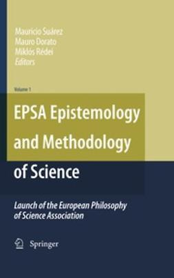 Suárez, Mauricio - EPSA Epistemology and Methodology of Science, ebook