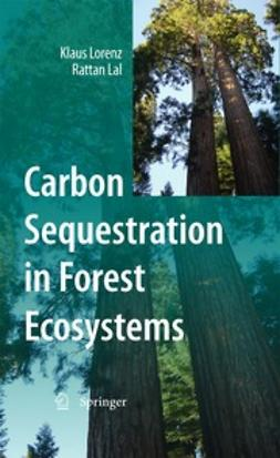 Lorenz, Klaus - Carbon Sequestration in Forest Ecosystems, e-bok