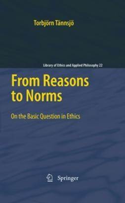 Tännsjö, Torbjörn - From Reasons to Norms, ebook