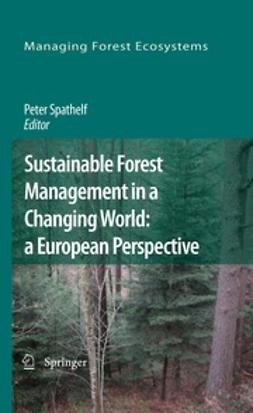 Spathelf, Peter - Sustainable Forest Management in a Changing World: a European Perspective, ebook