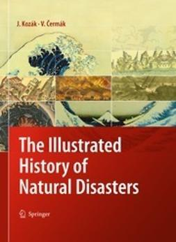Kozák, Jan - The Illustrated History of Natural Disasters, ebook